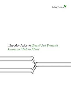 Quasi Una Fantasia: Essays on Modern Music 9781844677924