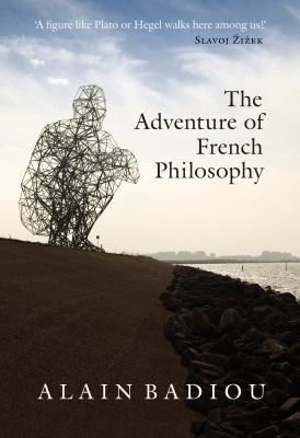 The Adventure of French Philosophy 9781844677931
