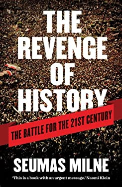 The Revenge of History: The Battle for the 21st Century 9781844679638