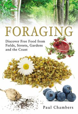 Foraging: Discover Free Food from Fields, Streets, Gardens and the Coast 9781844680849