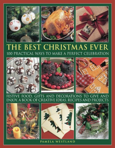 The Best Christmas Ever: 100 Practical Ways to Make a Perfect Celebration 9781844768059