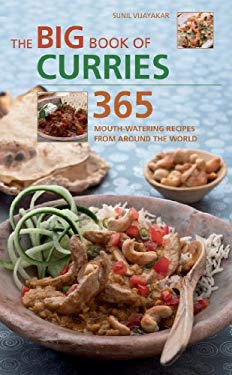 The Big Book of Curries: 365 Mouth-Watering Recipes from Around the World 9781844839582