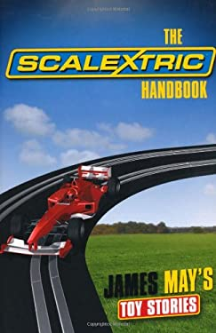 The Scalextric Handbook: James May's Toy Stories 9781844861170