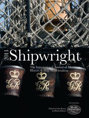 Shipwright 2011: The International Annual of Maritime History & Ship Modelmaking 9781844861231