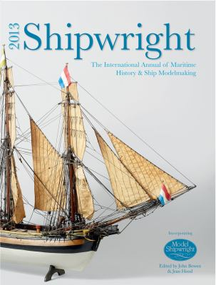 Shipwright 2013: The International Annual of Maritime History & Ship Modelmaking 9781844861606