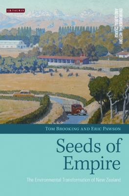 Seeds of Empire: The Environmental Transformation of New Zealand 9781845117979