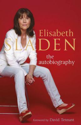 Elisabeth Sladen: The Autobiography 9781845134884