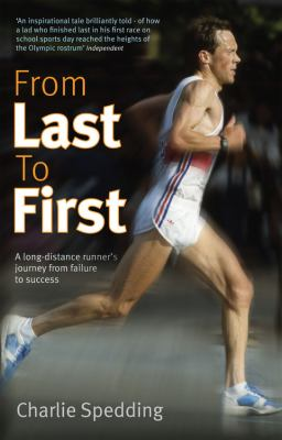 From Last to First: A Long-Distance Runner's Journey from Failure to Success 9781845136284