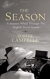 The Season: A Summer Whirl Through the English Social Season 20277861