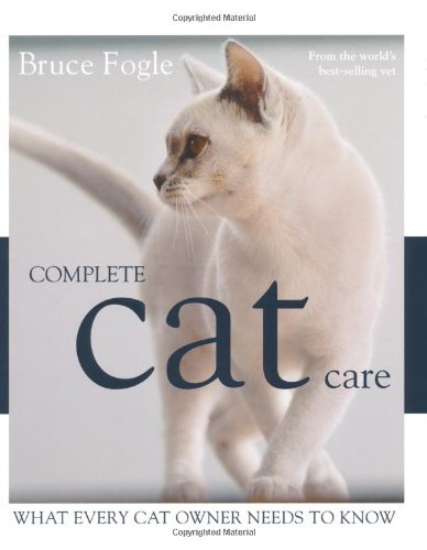 Complete Cat Care: What Every Cat Lover Needs to Know 9781845335441