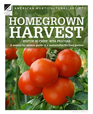 Homegrown Harvest: A Season-By-Season Guide to a Sustainable Kitchen Garden 9781845335601