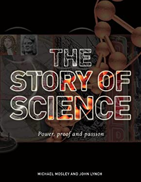 The Story of Science: Power, Proof and Passion 9781845335809