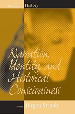 Narration, Identity, and Historical Consciousness 9781845450397