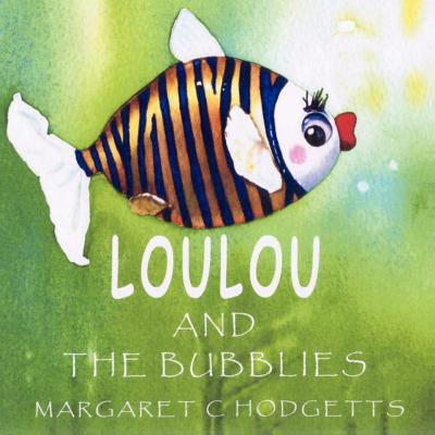 Loulou and the Bubblies 9781845495138