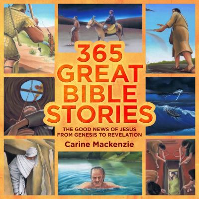 365 Great Bible Stories: The Good News of Jesus from Genesis to Revelation 9781845505400
