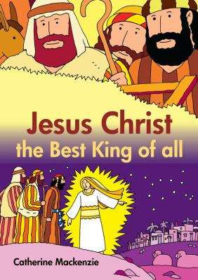 Jesus Christ the Best King of All 9781845505684