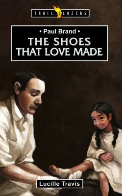 Paul Brand: The Shoes That Love Made 9781845506308