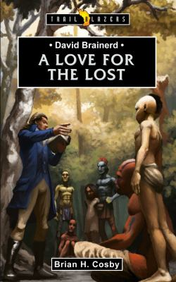 David Brainerd: A Love for the Lost 9781845506957