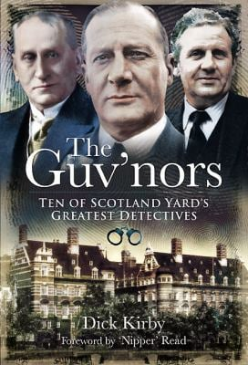 The Guv'nors: Ten of Scotland Yard's Greatest Detectives 9781845631352
