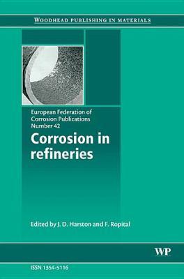 Corrosion in Refineries 9781845692339