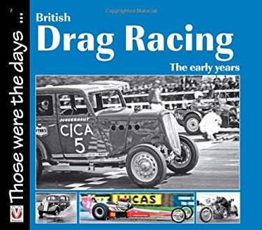 British Drag Racing: The Early Years 9781845843373