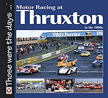 Motor Racing at Thruxton in the 1980s 9781845843694