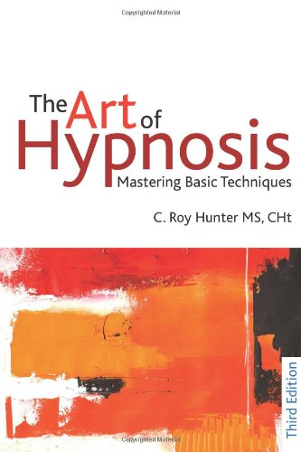 The Art of Hypnosis: Mastering Basic Techniques 9781845904395