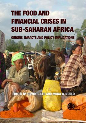Food and Financial Crises in Sub-Saharan Africa: Origins, Impacts and Policy Implications 9781845938284