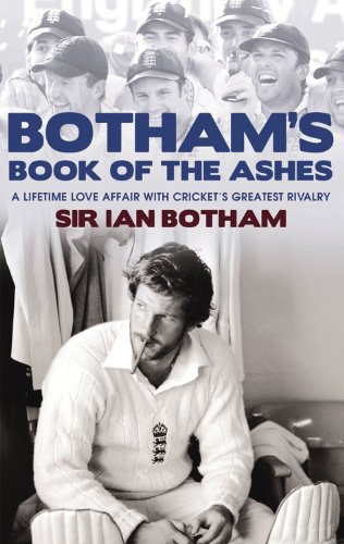Botham's Book of the Ashes: A Lifetime Love Affair with Cricket's Greatest Rivalry 9781845964917