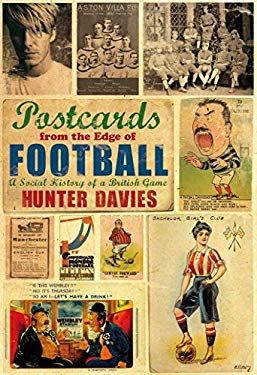 Postcards from the Edge of Football: A Social History of a British Game 9781845965587