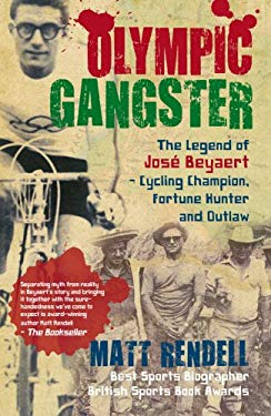 Olympic Gangster: The Legend of Jose Beyaert-Cycling Champion, Fortune Hunter and Outlaw 9781845965938