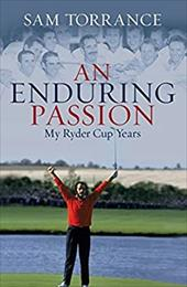 An Enduring Passion: My Ryder Cup Years 11985516