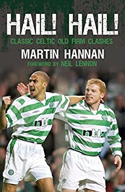 Hail! Hail!: Classic Celtic Old Firm Clashes 9781845966331