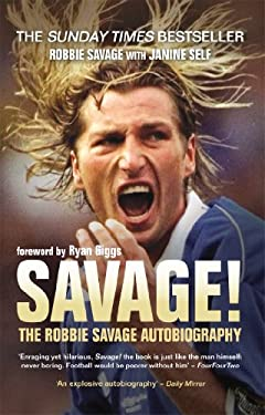 Savage!: The Robbie Savage Autobiography 9781845967161