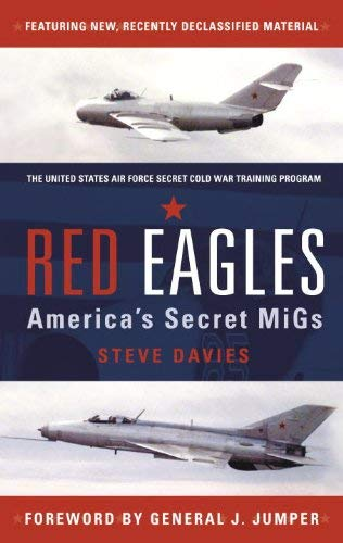 Red Eagles: America's Secret MiGs 9781846039706