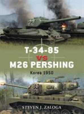 T-34-85 Vs M26 Pershing: Korea 1950 9781846039904