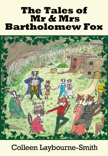 The Tales of MR and Mrs Bartholemew Fox. Colleen Smith