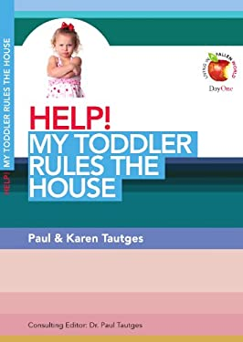 Help! My Toddler Rules the House 9781846252211