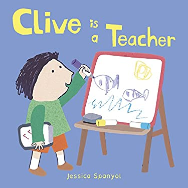 Clive Is a Teacher (Clive's Jobs)