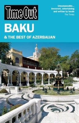 Time Out Baku: And the Best of Azerbaijan