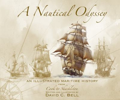 A Nautical Odyssey: An Illustrated Maritime History from Cook to Shackleton 9781846890819