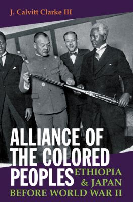 Alliance of the Colored Peoples: Ethiopia & Japan Before World War II 9781847010438