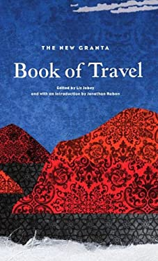 New Granta Book of Travel 9781847084880