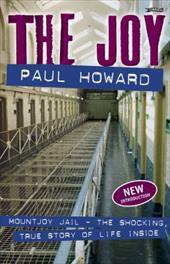 The Joy: Mountjoy Jail: The Shocking, True Story of Life Inside 23642412