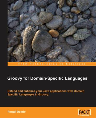 Groovy for Domain-Specific Languages 9781847196903