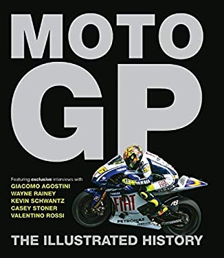 Moto GP: The Illustrated History 9781847326164