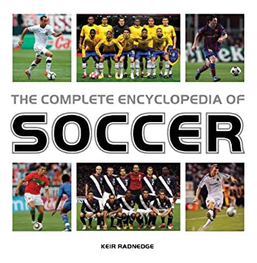 The Complete Encyclopedia of Soccer 9781847326577