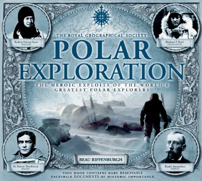 Polar Exploration: The Heroic Exploits of the World's Greatest Polar Explorers 9781847326935