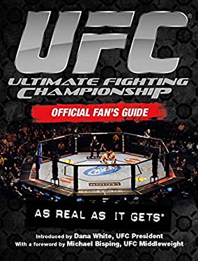 UFC Ultimate Fighting Championship Official Fan's Guide: As Real as It Gets 9781847328656