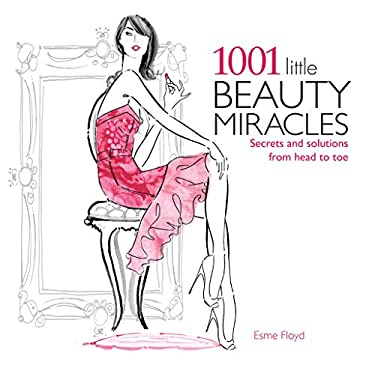 1001 Little Beauty Miracles: Secrets and Solutions from Head to Toe 9781847329523